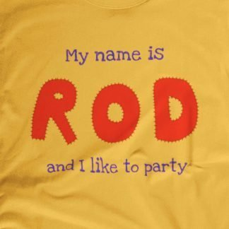 My Name is Rod and I Like to Party