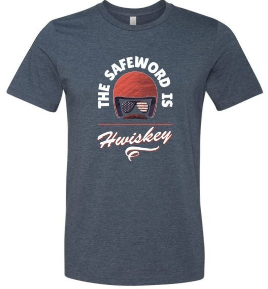 The Safe Word Is Whiskey T-Shirt